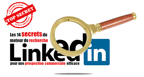 moteur de recherche LinkedIn : les 14 secrets cachés pour la prospection.