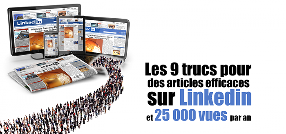 LinkedIn: mes 9 trucs pour faire 25000 vues d'articles par an